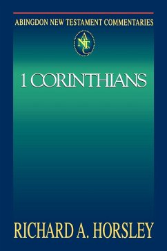 Abingdon New Testament Commentary - 1 Corinthians - Horsley, Richard A.