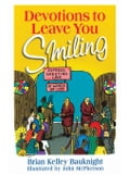 Devotions to Leave You Smiling - Kelley, Brian