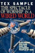 The Spectacle of Worship in a Wired World