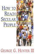 Hunter, III George G.;Hunter, George G., III: How to Reach Secular People