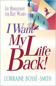 I Want My Life Back - Lorraine Bosse-Smith