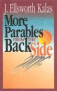 More Parables from the Back Side