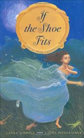 If the Shoe Fits: Voices from Cinderella - Whipple, Laura / Beingessner, Laura