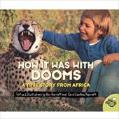 How It Was with Dooms: A True Story from Africa - Hopcraft, Xan / Hopcraft, Carol Cawthra