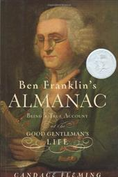 Ben Franklin's Almanac: Being a True Account of the Good Gentleman's Life - Fleming, Candace
