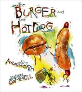 The Burger and the Hot Dog - Aylesworth, Jim / Gammell, Stephen