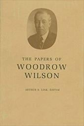The Papers of Woodrow Wilson, Volume 11: 1898-1900 - Wilson, Woodrow / Link, A. S. / Link, Arthur S.