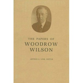 The Papers of Woodrow Wilson, Volume 53: November 9, 1918-January 11, 1919 - Wilson Woodrow