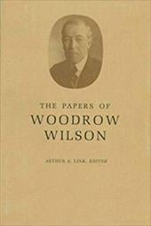 The Papers of Woodrow Wilson, Volume 68: April 8, 1922-1924 - Wilson, Woodrow / Link, Arthur S.
