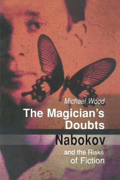 The Magician's Doubts: Nabokov and the Risks of Fiction - Wood, Michael