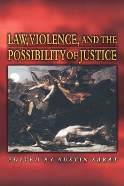Law, Violence, and the Possibility of Justice - Sarat, Austin (ed.)