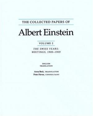 The Collected Papers of Albert Einstein: The Swiss Years, Writings, 1900-1909: Volume 2 - Albert Einstein