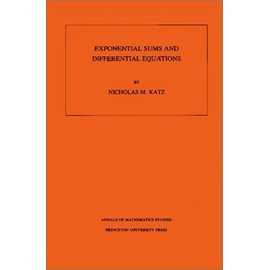 Exponential Sums And Differential Equations - Nicholas M. Katz