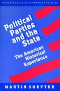 Political Parties and the State: The American Historical Experience