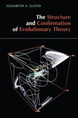 The Structure and Confirmation of Evolutionary Theory - Elisabeth A. Lloyd