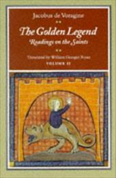 The Golden Legend: Readings on the Saints, Volume II - de Voragine, Jacobus / Jacobus / Ryan, William Granger