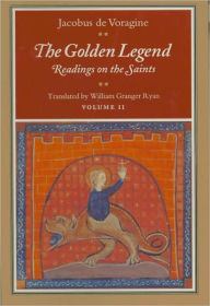 The Golden Legend: Readings on the Saints, Volume II - Jacobus de Voragine