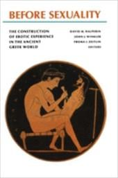 Before Sexuality: The Construction of Erotic Experience in the Ancient Greek World - Halperin, David M. / Winkler, John J. / Zeitlin, Froma I.