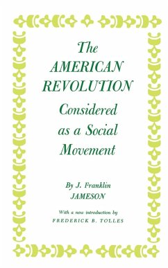 The American Revolution Considered as a Social Movement - Jameson, John Franklin