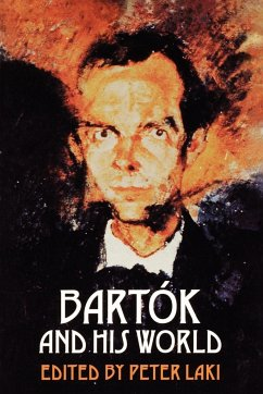 Bartok and His World - Laki, Peter (ed.)