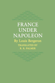 France Under Napoleon - Louis Bergeron