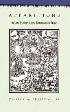 Apparitions in Late Medieval and Renaissance Spain - Christian, William A. , Jr.