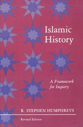 Islamic History: A Framework for Inquiry. (Revised Edition) - Humphreys, R. Stephen