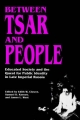 Between Tsar and People - Edith W. Clowes; Samuel D. Kassow; James L. West