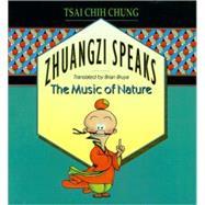 Zhuangzi Speaks - Chung, Tsai Chih