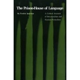 The Prison-House of Language: A Critical Account of Structuralism and Russian Formalism - Fredric Jameson