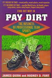 Pay Dirt: The Business of Professional Team Sports - Quirk, James / Fort, Rodney D.