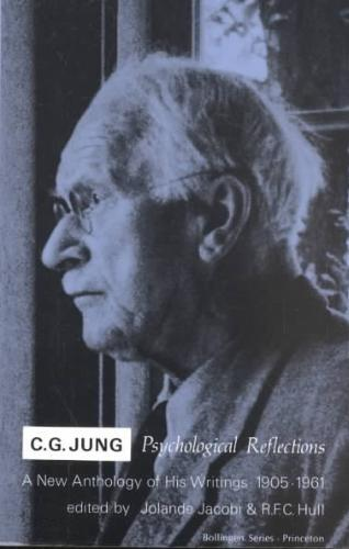 C.G. Jung - Psychological Reflections. A New Anthology of His Writings, 1905-1961