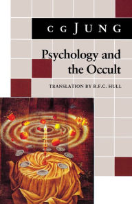Psychology and the Occult: (From Vols. 1, 8, 18 Collected Works) - C. Jung