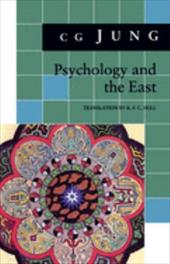 Psychology and the East: (From Vols. 10, 11, 13, 18 Collected Works) - Jung, Carl Gustav / Jung, C. G. / Jung
