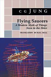 Flying Saucers: A Modern Myth of Things Seen in the Sky. (from Vols. 10 and 18, Collected Works) - Jung, Carl Gustav / Jung, C. G. / Hull, R. F.