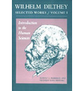 Wilhelm Dilthey: Selected Works, Volume I - Wilhelm Dilthey