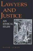 Lawyers and Justice: An Ethical Study