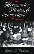 Mercenaries, Pirates, and Sovereigns: State-Building and Extraterritorial Violence in Early Modern Europe