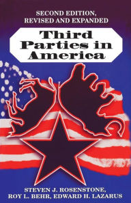 Third Parties in America: Citizen Response to Major Party Failure. (Second edition, updated and expanded) - Steven J. Rosenstone
