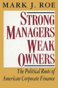 Strong Managers, Weak Owners: The Political Roots of American Corporate Finance