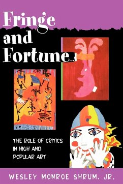 Fringe and Fortune: The Role of Critics in High and Popular Art - Shrum, Wesley Monroe