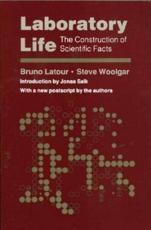 Laboratory Life - Bruno Latour (author), Steve Woolgar (author), Jonas Salk (editor)