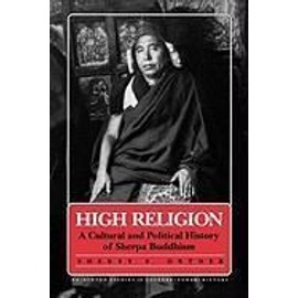 High Religion: A Cultural and Political History of Sherpa Buddhism - Sherry B. Ortner