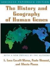 The History and Geography of Human Genes - Luigi Luca Cavalli-Sforza (author), Paolo Menozzi (author), Alberto Piazza (author), Luigi Luca Cavalli-Sforza (preface), Paolo Menozzi (preface), Alberto Piazza (preface)