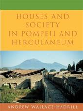 Houses and Society in Pompeii and Herculaneum - Wallace-Hadrill, Andrew
