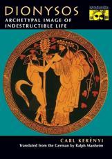 Dionysos - Carl Kerényi (author), Ralph Manheim (translator)