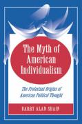 The Myth of American Individualism: The Protestant Orgins of American Political Thought