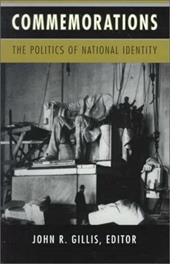 Commemorations: The Politics of National Identity - Gillis, John R.