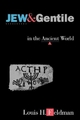 Jew and Gentile in the Ancient World - Louis H. Feldman