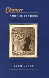 Chaucer and His Readers: Imagining the Author in Late-Medieval England - Lerer, Seth